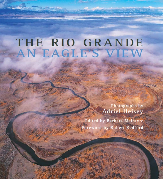 Click here for more information about The Rio Grande: An Eagle's View